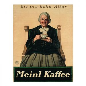 Meinl Kaffee bis ins hohe Alter Poster